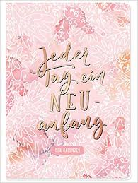 Jeder Tag Ein Neuanfang Der Kalender Amazonde Jana Walter Bã¼cher