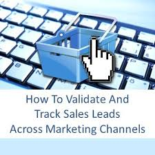 Track Sales Leads How To Track And Validate Website Sales Leads By Marketing