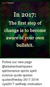 Spirit Science Quotes Awesome Spirit Science In 48 The First Step Of Change Is To Become Aware