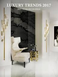 luxury trends 2017 best home decor ideas by home living