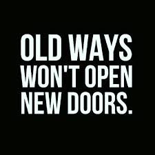 Self Inspirational Quotes Custom Old Ways Won't Open New Doors Inspirational Quote Daily Quotes