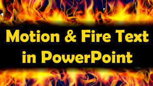 Amazing Motion And Fire Text Effects Advanced Powerpoint Animation