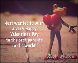 Happy Valentines Day To The Best Parents In The World Pictures Adorable Valentine Quotes For Parents