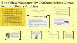 The Yellow Wallpaper Feminist Literary Criticism By Chris Oven On