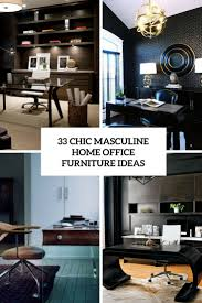 Designer home office furniture White Chic Masculine Home Office Furniture Ideas Cover Digsdigs 33 Chic Masculine Home Office Furniture Ideas Digsdigs