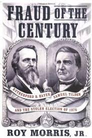 election of 1876 nonfiction book review fraud of the century rutherford b hayes