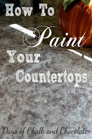 Can I Paint Countertops How To Paint Your Countertops Days Of Chalk And Chocolate