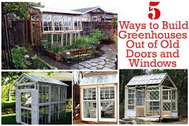 20 5 ways to build greenhouses out of old doors and windows