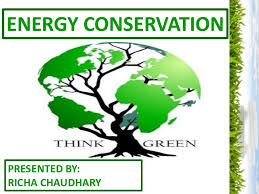 energy conservation ppt energy conservationpresented by richa chaudhary