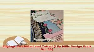 download edgings crocheted and tatted lily mills design book no 58 free books office space free online