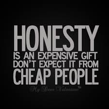 Cheap Quotes Impressive Honesty Is An Expensive Gift Don't Expect It From Cheap People