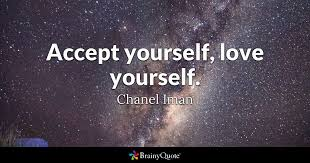 Chanel Iman - Accept yourself, love yourself.