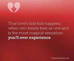 First Kiss Quotes Simple True Love's First Kiss Happens When Two Hearts Beat As One And Is