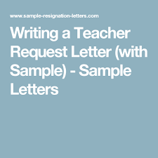 Writing A Good Teacher Request Letter With Sample Educate