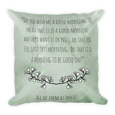 Gandalf Good Morning Quote Best of Gandalf Quote Pillow Do You Wish Me A Good Morning The