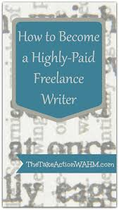 how to become a highly paid lance writer from sahm to wahm how to become a highly paid lance writer blogger wahm sahm workfromhome