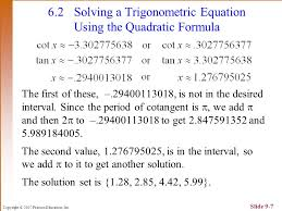 7 copyright 2007 pearson education inc slide 9 7 6 2 solving a trigonometric equation using the quadratic formula