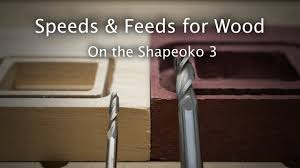 Speeds And Feeds For Wood On The Shapeoko Materialmonday