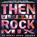 Then: Ultimate Rock Mix