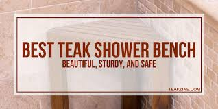 best teak shower bench 2019 reviews update beautiful sy and safe