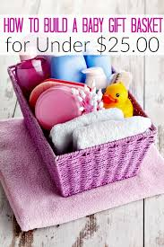 Baby Showers On A Budget How To Build A Baby Shower Gift Basket For Under 25 00