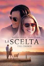 La scelta - The Choice (2016) scheda film - Stardust