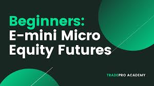 E Mini Micro Equity Futures For Retaillers Tradepro Academy