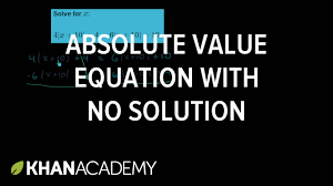 absolute value equation with no solution linear equations algebra i khan academy