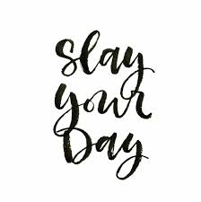 Monday Morning Motivation Slay Your Day Fit And Finally Free