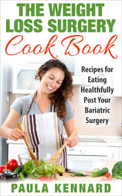 the weight loss surgery cook book recipes for eating healthfully post your bariatric surgery ebook