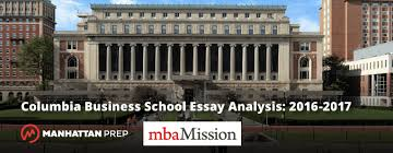 columbia business school essay analysis gmat manhattan prep gmat blog columbia business school essay analysis 2016 2017 by mbamission