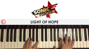Light Of Hope Sonic Forces Sonic Forces Light Of Hope Piano Cover Patreon Dedication 235