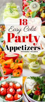 Light Summer Appetizer Ideas 18 Easy Cold Party Appetizers For Any Season Great Make