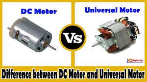dc motor vs universal motor difference between dc motor and universal motor