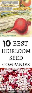 garden seed companies. 10 Great Heirloom Seed Companies, That Offer Organic, Heirloom, And Non-gmo Garden Companies