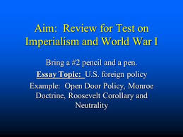 the monroe doctrine declared that the united states would  aim review for test on imperialism and world war i bring a 2 pencil