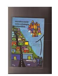Iniciativa Social como Estrategia Competitiva.Henry Gómez Samper/Caro…
