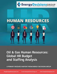 Oil & Gas Human Resources Report - Energy Decisions Group