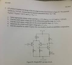 Two Stage Op Amp Design Ee 4429 Fall 2019 3 35 Points Complete The Desi