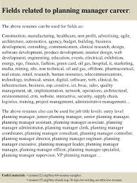 ... 16. Fields related to planning manager career: The above resumes ...