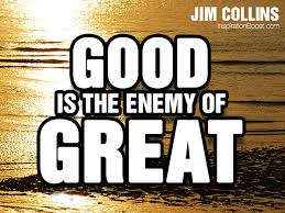 Quotes About Good To Great 40 Quotes Stunning Be Great Quotes