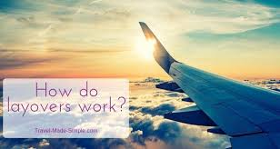 how do layovers work travel made simple