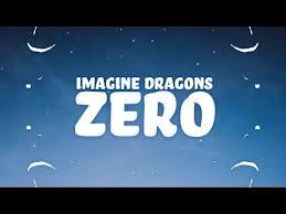 Imagine Dragons Zero In 2019 Imagine Dragons Lyrics