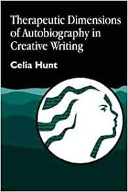 Amazon.com: Therapeutic Dimensions of Autobiography in Creative Writing  (Arts Therapies) (9781853027475): Hunt, Celia: Books