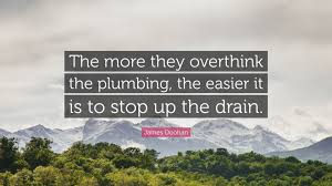 James Doohan Quote The More They Overthink The Plumbing The