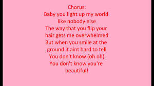 Baby You Light Up My World Like Nobody Else Lyrics One Direction What Makes You Beautiful With Lyrics D