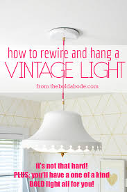 how to rewire and hang a vintage light it s not that hard plus