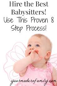 hire the best babysitters use this proven step process your hire the best babysitters