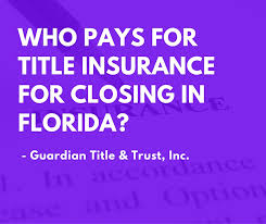 who pays for title insurance for closing in florida
