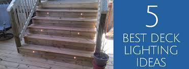 deck lighting ideas. 5 Best Deck Lighting Ideas